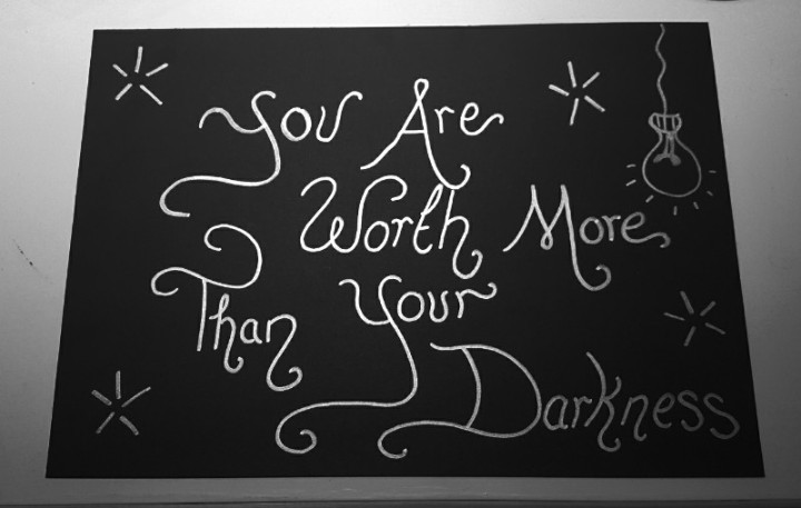 You are worth more than your darkness